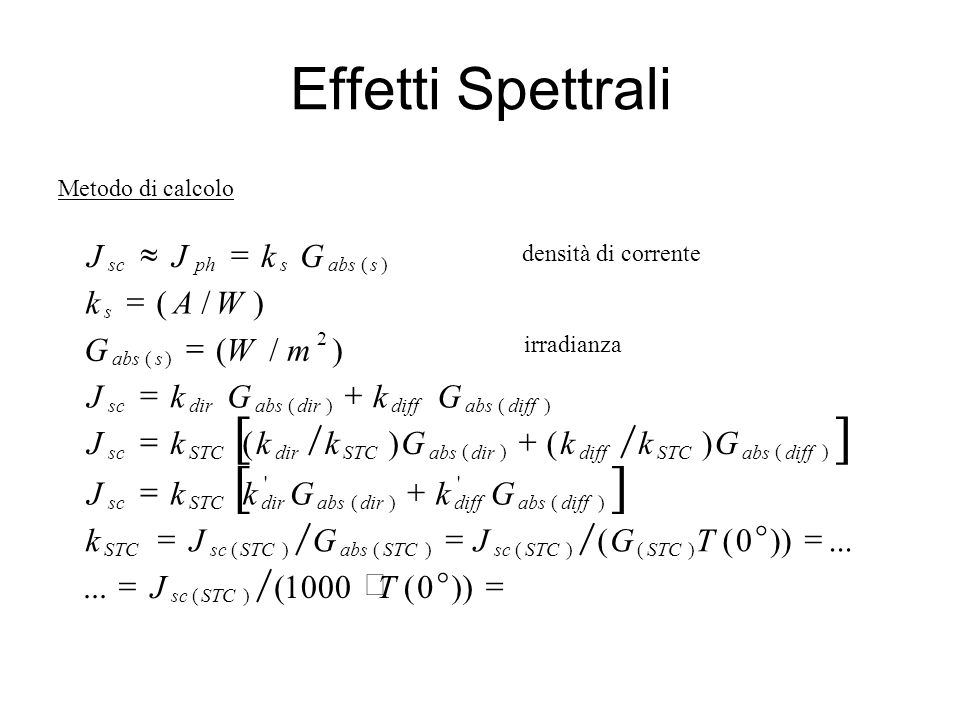 Effetti Spettrali [ ] = ° × + » )) ( 1000 ... ) / T J G k m W A